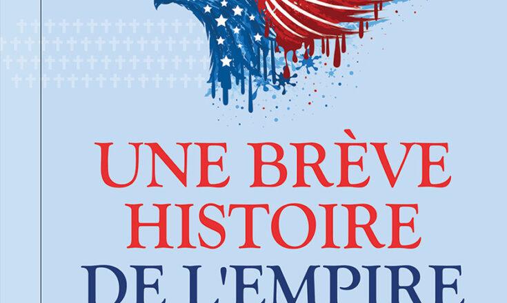 Livre : Une brève histoire de l'Empire américain, par Daniele Ganser